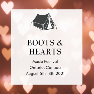 Boots and Hearts Music Festival August 5th -8th 2021